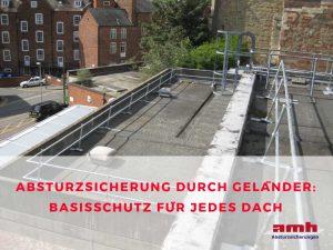 Dachgeländer als Absturzsicherung auf einem Dach